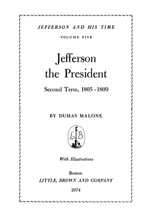 Jefferson and His Time: Jefferson the President, second term, 1805-1809