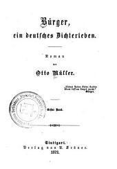 Bürger, ein deutsches Dichterleben: Roman, Bände 1-2