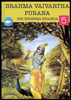 Brahma Vaivartha Purana   Sri Krishna Janana Khanda Part 2