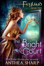 Feyland: The Bright Court