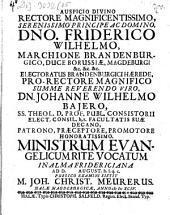 Johanne Wilhelmo Bajero ... ¬promotore ¬honoratissimo Ministrum evangelicum rite vocatum