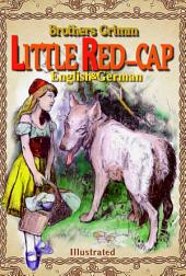 Little Red-cap: English & German, Illustrated