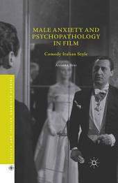 Male Anxiety and Psychopathology in Film: Comedy Italian Style