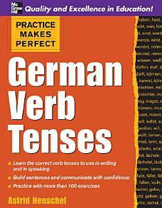 Practice Makes Perfect  German Verb Tenses PDF