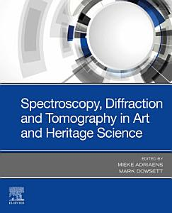 Spectroscopy  Diffraction and Tomography in Art and Heritage Science