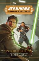 Star Wars  Die Hohe Republik   In die Dunkelheit PDF