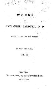 The Works of Nathaniel Lardner, D.D. with a Life by Dr. Kippis ...