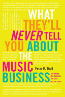 What They ll Never Tell You about the Music Business