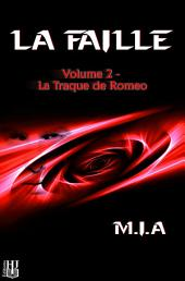 La Faille - Volume 2 : La traque de Romeo