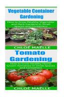 Vegetable Container Gardening - Tomato Gardening
