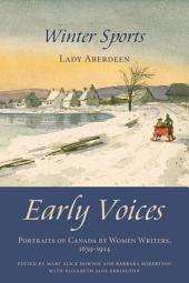 Winter Sports: Early Voices — Portraits of Canada by Women Writers, 1639–1914