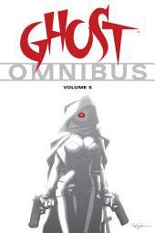 Ghost Omnibus: Volume 5