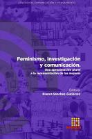 Feminismo  investigaci  n y comunicaci  n  Una aproximaci  n plural a la representaci  n de las mujeres PDF