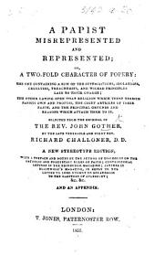 A papist misrepresented-and represented; or, A two-fold character of Popery ... Selected from the original of 1683, and republished by ... Richard Challoner ... Thirty-first edition