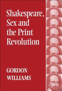 Shakespeare  Sex and the Print Revolution PDF