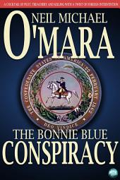 The Bonnie Blue Conspiracy: A Cocktail of Plot, Trechery and Killing with a Twist of Foreign Intervention
