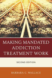 Making Mandated Addiction Treatment Work Book