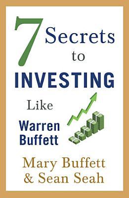 7 Secrets to Investing Like Warren Buffett
