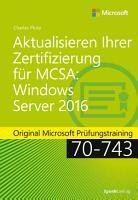 Aktualisieren Ihrer Zertifizierung f  r MCSA  Windows Server 2016 PDF