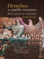 Derechos del pueblo mexicano. México a través de sus constituciones: Sección segunda