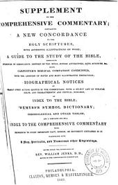 Supplement to The Comprehensive Commentary: Containing A New Concordance to the Holy Scriptures ...