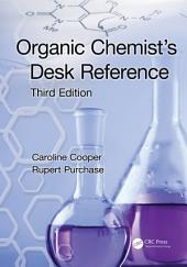 Organic Chemist's Desk Reference: Edition 3