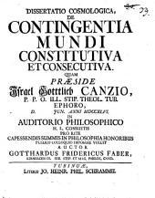 Dissertatio cosmologica, de contingentia mundi constitutiva et consecutiva