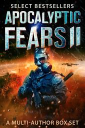 Apocalyptic Fears II: Select Science Fiction and Horror: A Multi-Author Box Set