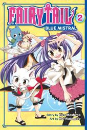 Fairy Tail Blue Mistral: Volume 2