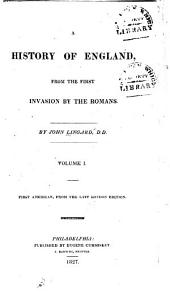 A History of England, from the First Invasion by the Romans: Volume 1