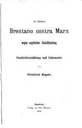 In Sachen Brentano contra Marx: wegen angeblicher Eitatsfälschung. Geschichtserzählung und Dokumente