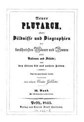 Neuer Plutarch oder Bildnisse und Biographien der berühmtesten Männer und Frauen aller Nationen und Stände; von den ältern bis auf unsere Zeiten. (unter der Redaction v. H. Meynert.)
