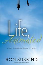 Life, Animated: A Story of Sidekicks, Heroes, and Autism | Now an Award-Winning Motion Picture
