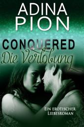 Conquered - Die Verlobung: Ein erotischer Liebesroman
