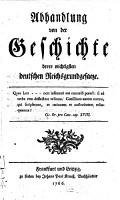 Abhandlung von der Geschichte derer wichtigsten deutschen Reichsgrundgesaeze PDF