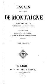 Essais de Michel de Montaigne: avec des notes de tous les commentateurs, Volume2