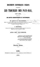 Documents historiques inédits concernant les troubles des Pays-bas, 1577-1584: publiés avec des notes biographiques et hisoriques, Volume2