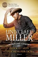 Mustang Creek   Gl  ck ist mein Geschenk f  r dich PDF