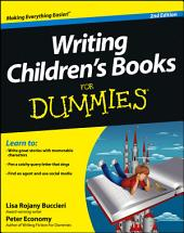 Writing Children's Books For Dummies: Edition 2