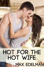 Hot For The Hot Wife