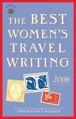 The Best Women's Travel Writing 2006