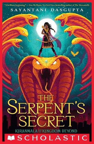 Download The Serpent s Secret  Kiranmala and the Kingdom Beyond  1  Book