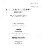 Le Miracle de Théophile de Rutebeuf: Revu sur les manuscrits, traduit et accompagné de notes par Axel Henri Klint. Thèse pour le doctorat ...