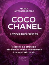 Coco Chanel. Lezioni di business: I segreti e le strategie della donna che rivoluzionato il mondo della moda