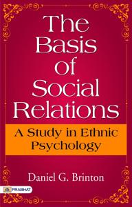 The Basis of Social Relations  A Study in Ethnic Psychology PDF