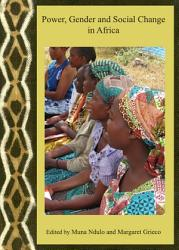 Power  Gender and Social Change in Africa PDF
