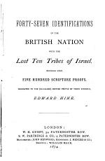 Forty seven Identifications of the British Nation with the Lost Ten Tribes of Israel PDF