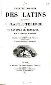 Théâtre complèt des Latins comprenant Plaute, Térence et Sénèque le tragique