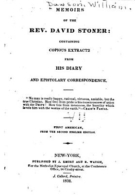 Memoirs of the Rev  David Stoner  Containing Copious Extracts from His Diary and Epistolary Correspondence