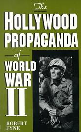 The Hollywood Propaganda Of World War II